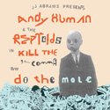 Andy Human and the Reptoids