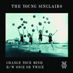 Young Sinclairs Change Your Mind